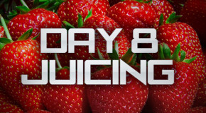 Day 8 of Juice Diet | Missed a Few Posts | Epic Berry Juice Recipe