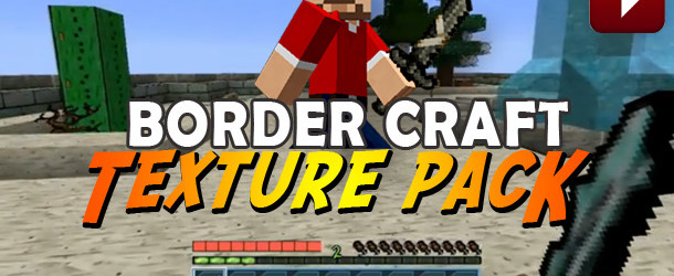 Minecraft Texture Pack – Bordercraft