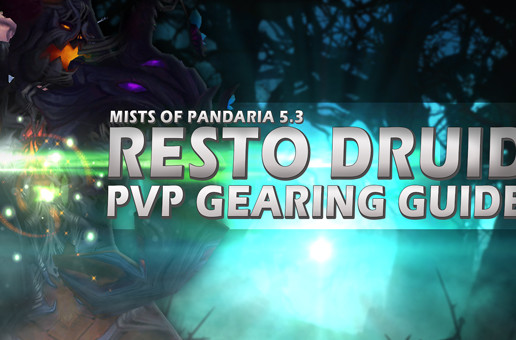 Restoration Druid: Gearing, Gemming, Enchanting and Reforging for Patch 5.3 | Mists of Pandaria PvP