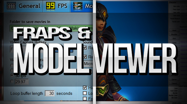 Using Fraps and WoW Model Viewer - bloodvein net